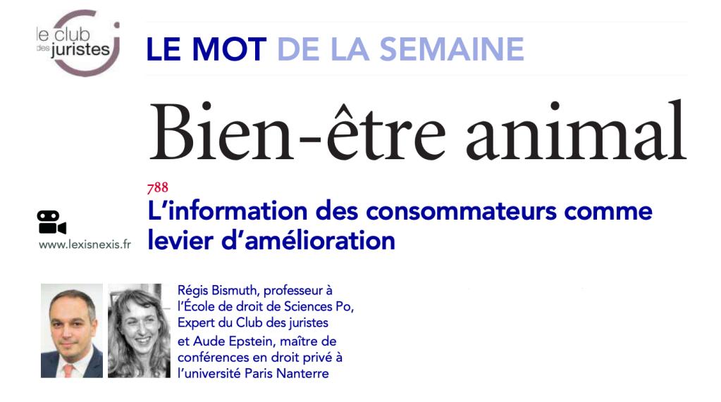 en-tête de l'article: le mot de la semaine, bienêtre animal, logo club des juristes et photos Aude-Solveig Esptein et Régis Bismuth